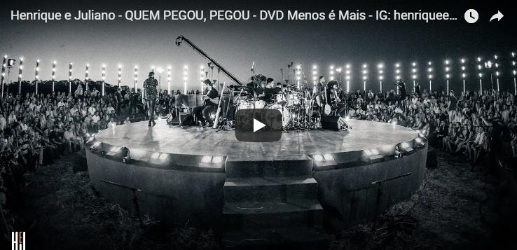 Henrique e Juliano – QUEM PEGOU, PEGOU – DVD Menos é Mais