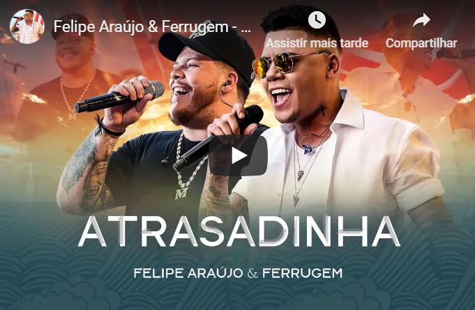 Felipe Araújo & Ferrugem – Atrasadinha