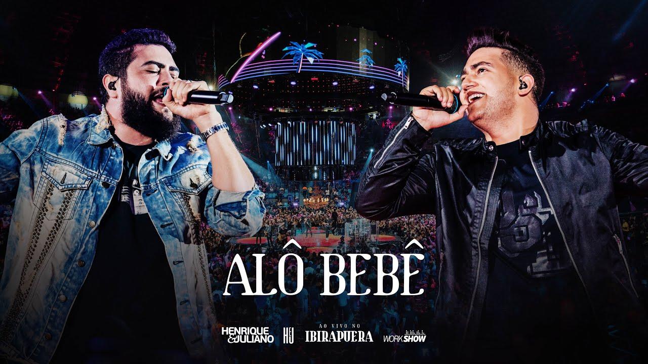 Henrique e Juliano – ALÔ BEBÊ – DVD Ao Vivo No Ibirapuera