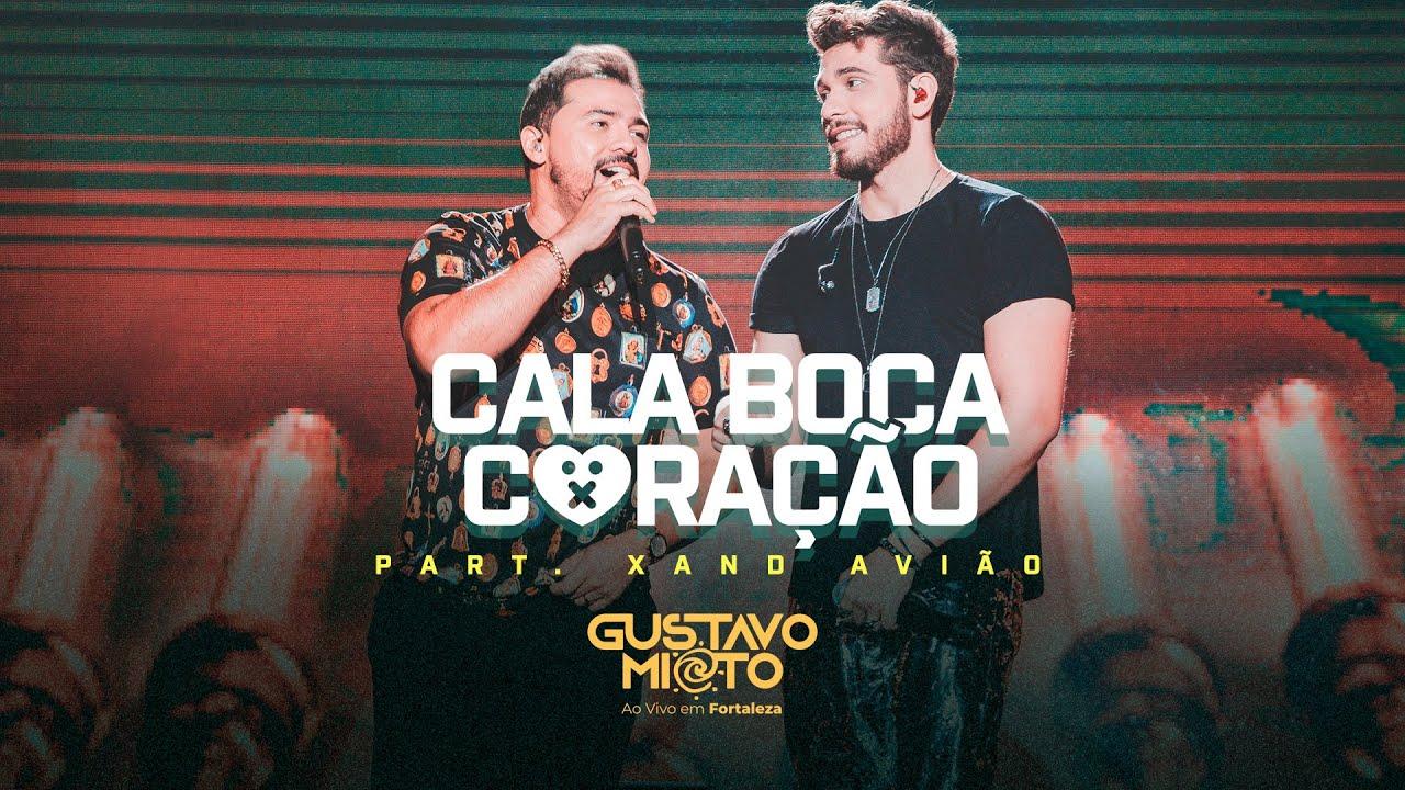 Gustavo Mioto – CALA BOCA CORAÇÃO part. Xand Avião – DVD Ao Vivo em Fortaleza