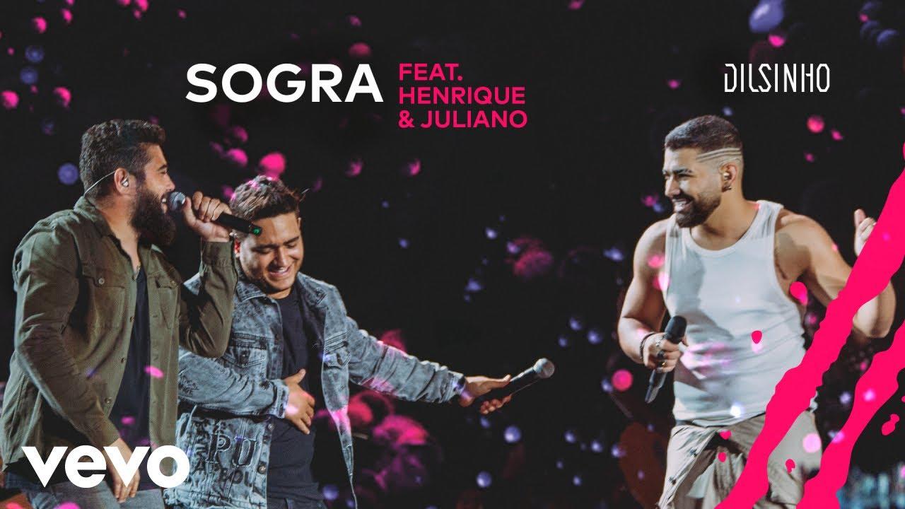Dilsinho, Henrique & Juliano – Sogra (DVD Open House Ao Vivo)
