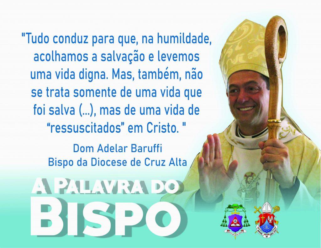 Dom Adelar Barufi da Diocese de Cruz Alta diz que pandemia reforça sentido de Cristo ainda mais na Páscoa