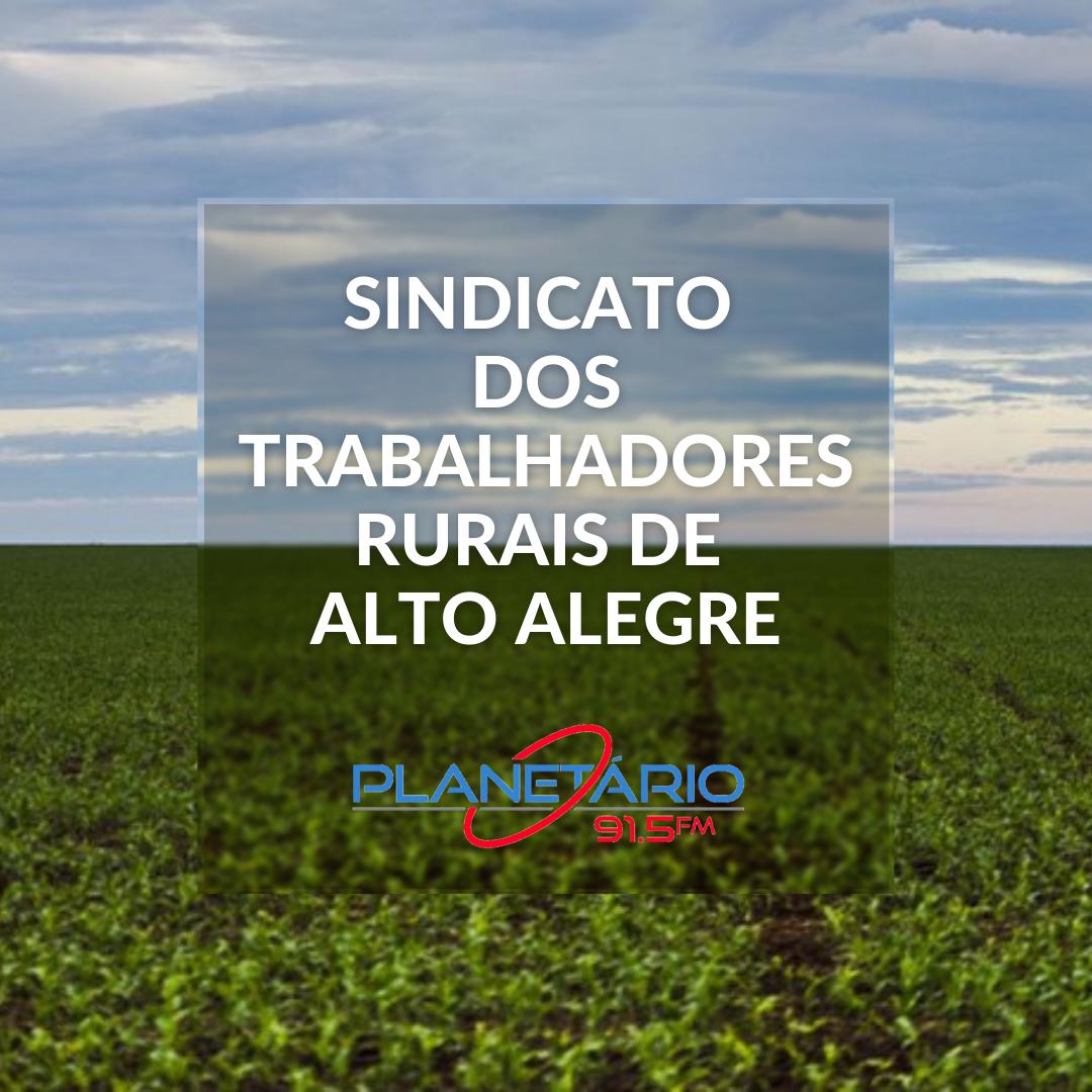 Programa do Sindicato dos Trabalhadores Rurais de Alto Alegre
