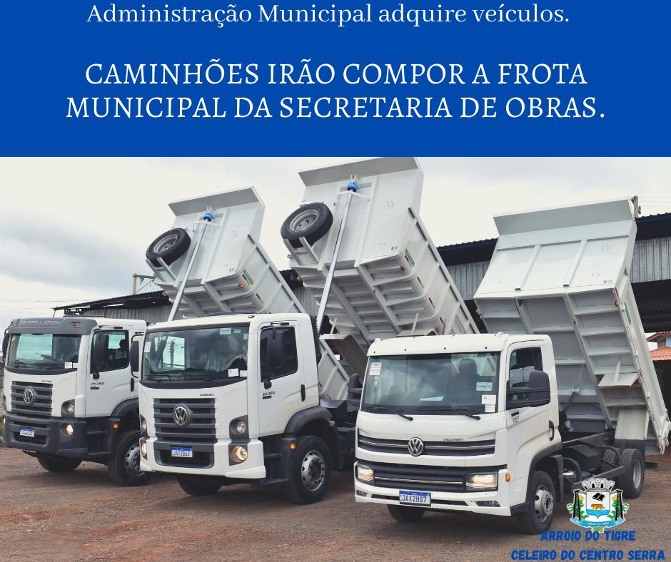 Administração de Arroio do Tigre adquire três caminhões