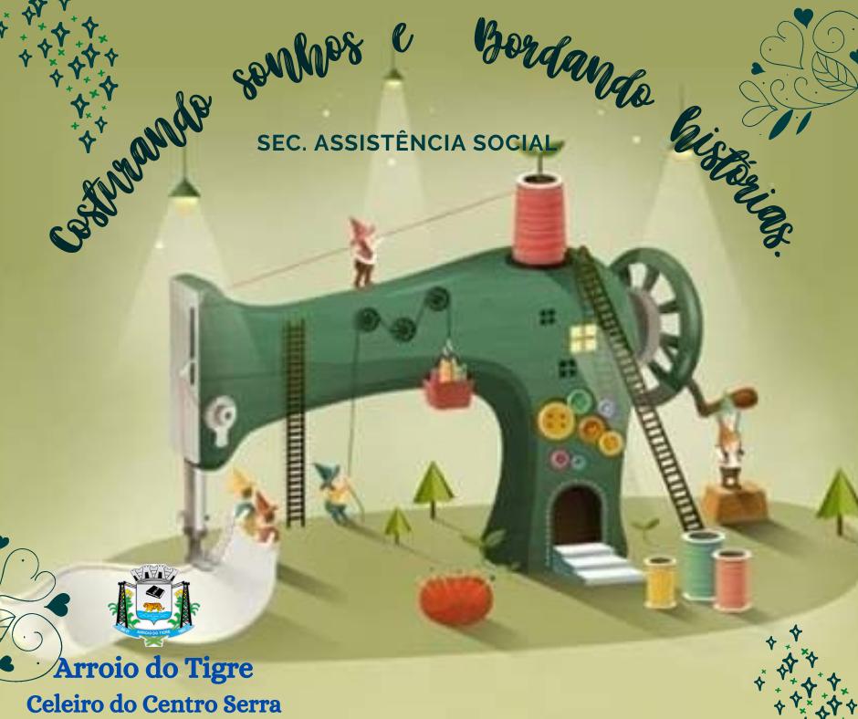 """Assistência Social de Arroio do Tigre abre inscrições para projeto """"Costurando Sonhos e Bordando Histórias"""""""