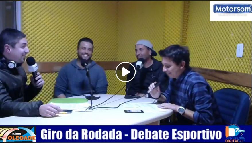 PROGRAMA GIRO DA RODADA – DEBATE ESPORTIVO 06/08/18