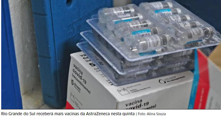 Rio Grande do Sul recebe 310.500 doses da AstraZeneca nesta quinta-feira
