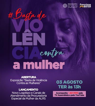 Procuradoria da Mulher lança exposição #BastadeViolência contra as mulheres, nesta terça-feira